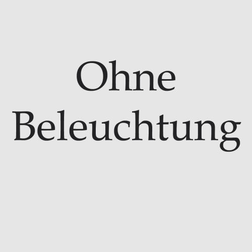 Ohne Beleuchtung